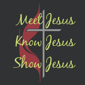 Meet Jesus, Know Jesus, Show Jesus
